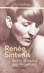 Silke Kettelhake, Renée Sintenis: Berlin, Boheme und Ringelnatz. Osburg Verlag