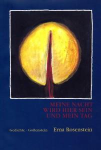 """Erna Rosenstein: """"Meine Nacht wird hier sein und mein Tag"""", Gedichte, Gollenstein Verlag, 1996"""