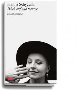 Hanna Schygulla, Wach auf und träume, Schirmer/Mosel, München, 2013
