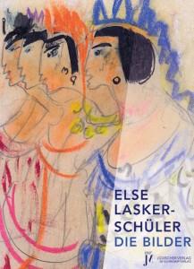 Else Lasker-Schüler, Die Bilder, Ausstellungskatalog 2011