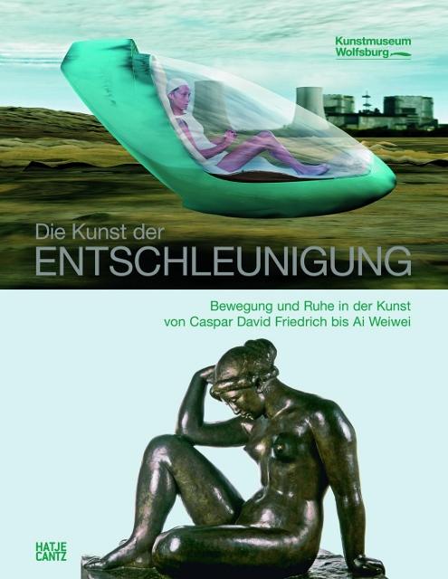 """""""Die Kunst der Entschleunigung"""", Katalog, Hatje Cantz, 2011"""