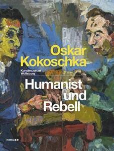 Oskar Kokoschka, Humanist und Rebell, Hirmer, 2014